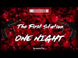 The First Station - One Night