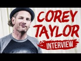 COREY TAYLOR about his childhood, love and music  METAL HAMMER
