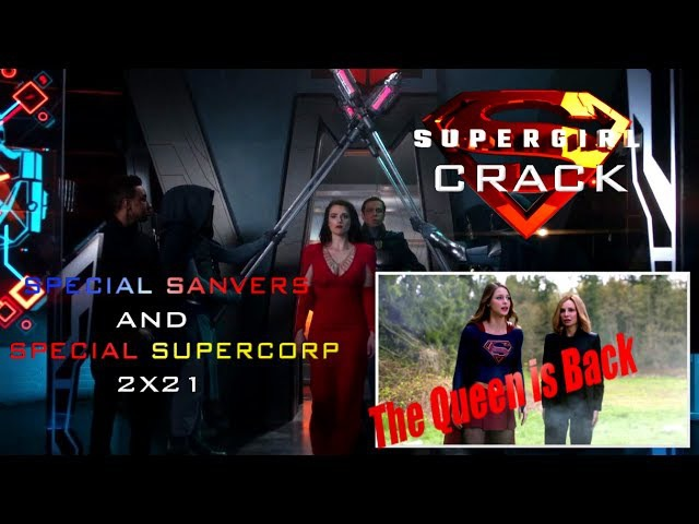SUPERGIRL CRACK SPECIAL SANVERS AND SUPERCORP 2X21