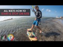 All Ways How To START STOP in Kiteboarding Tricktip with Alby Rondina