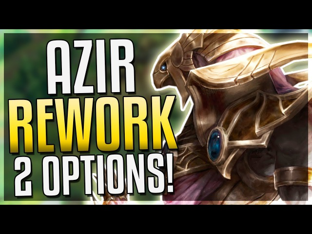 AZIR REWORK IS HERE!! 2 Potential Update Directions?! Goals Paths - League of Legends