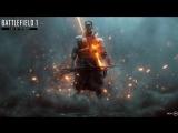 Официальный трейлер Battlefield 1 — «Они не пройдут»