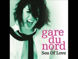 Gare Du Nord - Sea Of Love
