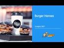 Burger heroes. 3 марта 2017