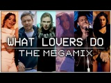 WHAT LOVERS DO  The Megamix ft. Zayn, Camila Cabello, Justin Bieber, Ariana Grande