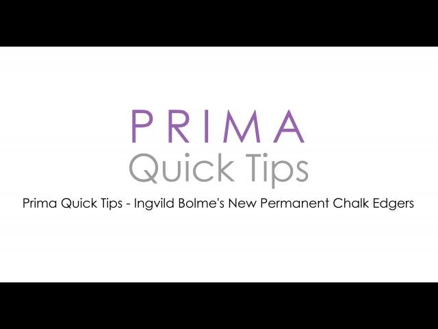 Prima Quick Tips - Ingvild Bolmes New Permanent Chalk Edgers