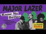 Major Lazer - Know No Better (feat. Travis Scott, Camila Cabello &amp Quavo) (La Fuente Remix)