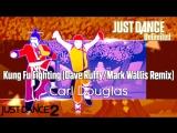 Just Dance Unlimited Kung Fu Fighting (Dave RuffyMark Wallis Remix) - Carl Douglas Just Dance 2
