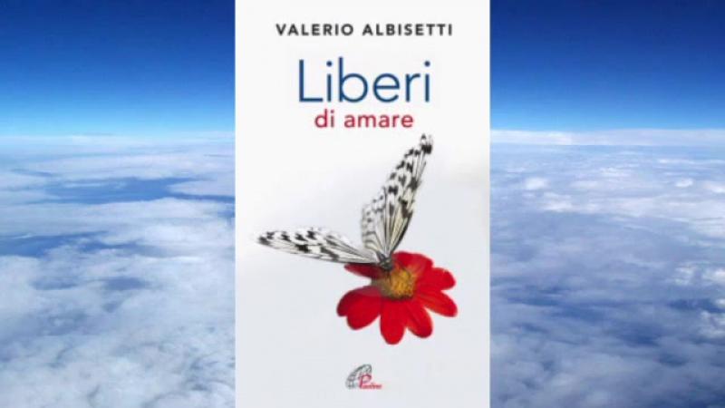 Валерио Альбисетти Любовь. Как прожить всю жизнь вместе.