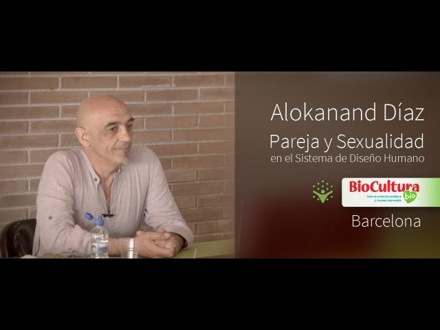 Alokanand Díaz - Pareja y Sexualidad - Biocultura Barcelona 2014