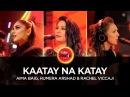Aima Baig Humera Arshad Rachel Viccaji Kaatay Na Katay Coke Studio Season 10 Episode 6
