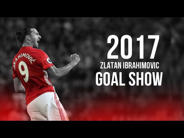 Zlatan Ibrahimovic - Crazy Goals Show 2017