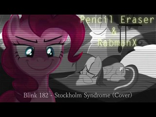 Pencil Eraser & RabmanX - Stockholm Syndrome (Blink-182 Cover)