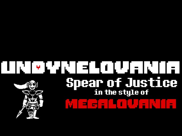 UNDYNELOVANIA: Spear of Justice in the style of MEGALOVANIA