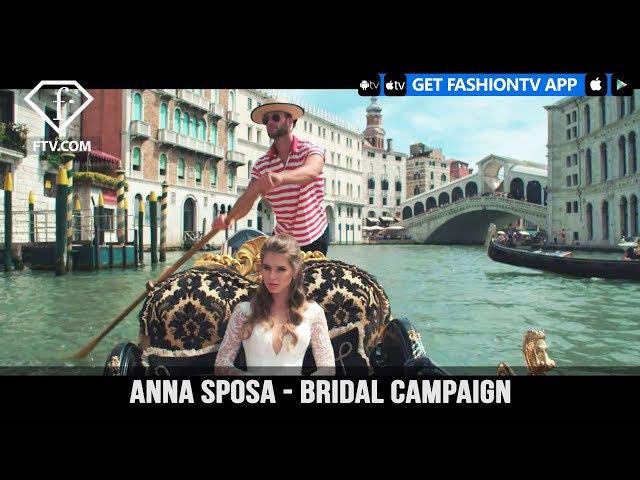 Anna Sposa - Bridal Campaign | FashionTV