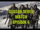 Preston's Game of Thrones Season Seven Watch - Season 7 Episode 6 Beyond the Wall