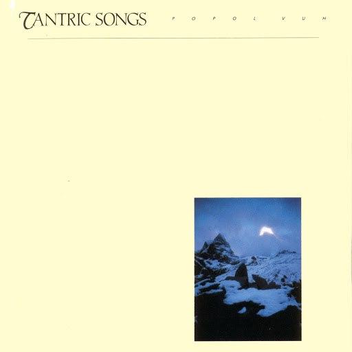 Popol Vuh альбом Tantric Songs / Hosianna Mantra