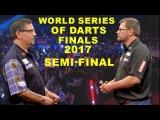 Anderson v Wade  SF 2017 World Series of Darts Finals