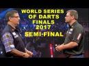 Anderson v Wade  [SF] 2017 World Series of Darts Finals