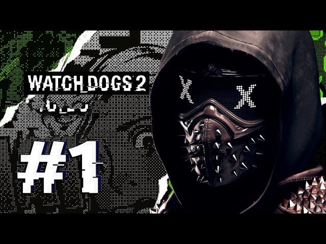 Watch Dogs 2 Прохождение 1 - Проникновение в ctOs
