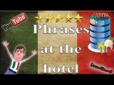 Useful italian phrases at the hotel - Italian for tourist