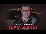 Team Profile Team Secret, SL i-League StarSeries Season 3 Finals (RU Subs)
