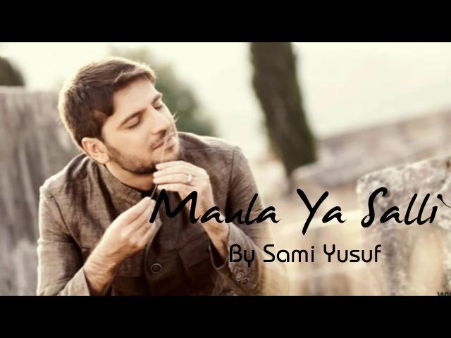Maula Ya Salli Ft. Sami Yusuf Qasida Burda Shareef [NASHEED]