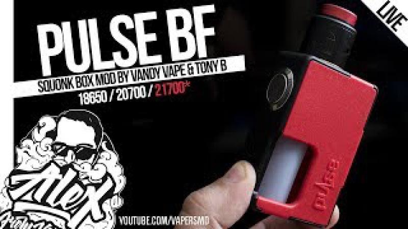 Pulse BF Box Mod l 18650 / 20700 / 21700* l by Tony B Vandy Vape l Alex VapersMD review 🚭🔞