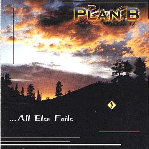 Plan B альбом ...All Else Fails
