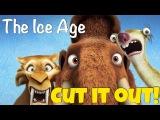 Фраза CUT IT OUT из мультфильма The Ice Age
