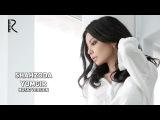 Shahzoda - Yomgir  Шахзода - Ёмгир (music version)