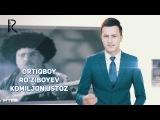 Ortiqboy Ro'ziboyev - Komiljon ustoz Ортикбой Рузибоев - Комилжон устоз
