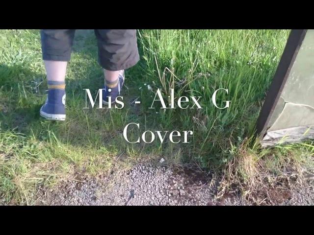 Mis - Alex G Cover