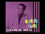 Charlie Rich - Charlie Rocks (Bear Family Records GmbH) Full Album