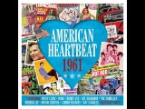 Various Artists - American Heartbeat 1961 (One Day Music) Full Album