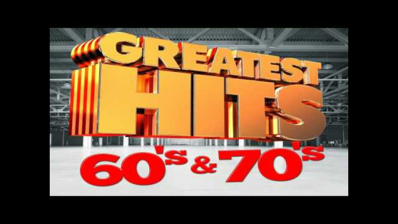 Best Songs Of The 60's and 70's - Oldies But Goodies 60's and 70's