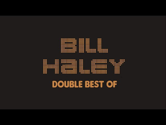 Bill Haley - Double Best Of (Full Album Album complet)