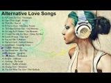 Best Alternative Rock Love Songs - Top Alternative Rock Songs Playlist