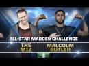 BMBA THE MIZ vs. New Englands MALCOLM BUTLER — Madden 18 All-Star Challenge