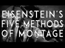 Eisenstein's Methods of Montage Explained Russian Montage Theory VIDEO ESSAY