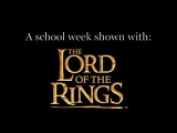 A School Week Shown with Lord of the Rings