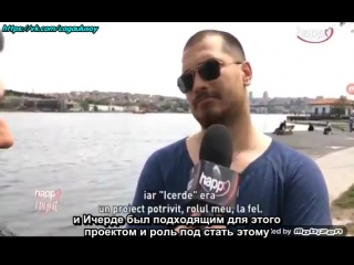 Çağatay's interview for a Romanian channel ( part. 1) рус.суб.