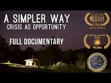 A Simpler Way: Crisis as Opportunity (2016) - Free Full Documentary