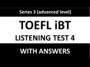 Toefl iBT listening test 4 with answers (advanced level) - Series 3