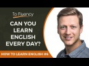 How to Learn English: Lesson 6 - Being Consistent and Improving Your English Every Day