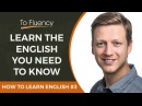 How to Learn English: Tip 3 - Learn the English You Need to Know