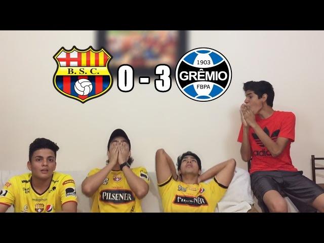 Barcelona Sc Vs Gremio 0-3  Copa Libertadores 2017  (REACCIÓN DEL PARTIDO)