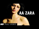 'Aa Zara' Kareeb Se Murder 2 Full Video Song Feat. Yana Gupta