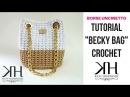 TUTORIAL Becky Bag UNCINETTO - BORSA CON OCCHIELLI - PUNTO FOGLIA ● Katy Handmade