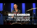 Matt Johnson How To Be A Good Sounding Drummer FULL DRUM LESSON Drumeo